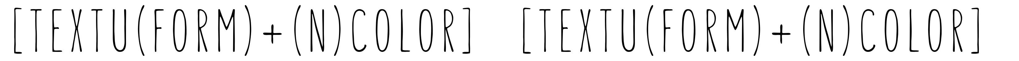 [TEXTU(FORM)+(N)COLOR]